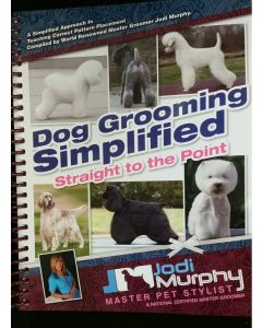Dog Grooming Simplified - Straight to the Point (Jodi Murphy)